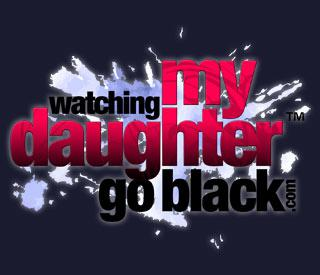 WatchingMyDaughterGoBlack.com included when you sign up for Gloryhole.com